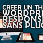 Créer un thème WordPress Responsive sans plugin